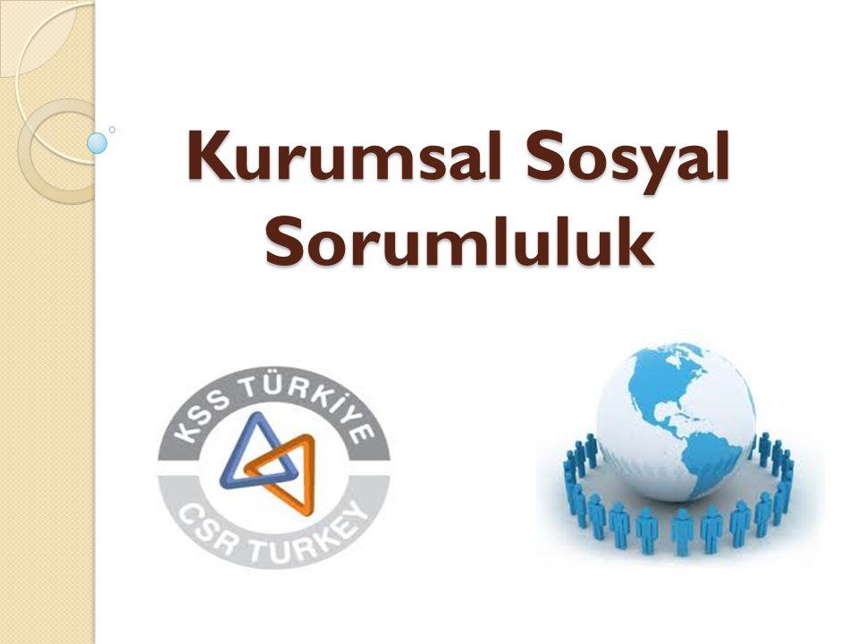 Bir Kurum İ çin KSS'nin Boyutları Dışsal Boyutu; Kurumun İ çerisinde Yer Aldıgı Yerel Toplum Kurumun Çalıştıgı İ ş Ortakları, Tedarikçileri ve Tüketicileri İ nsan Hakları Küresel Düzeyde Çevresel Etkiler