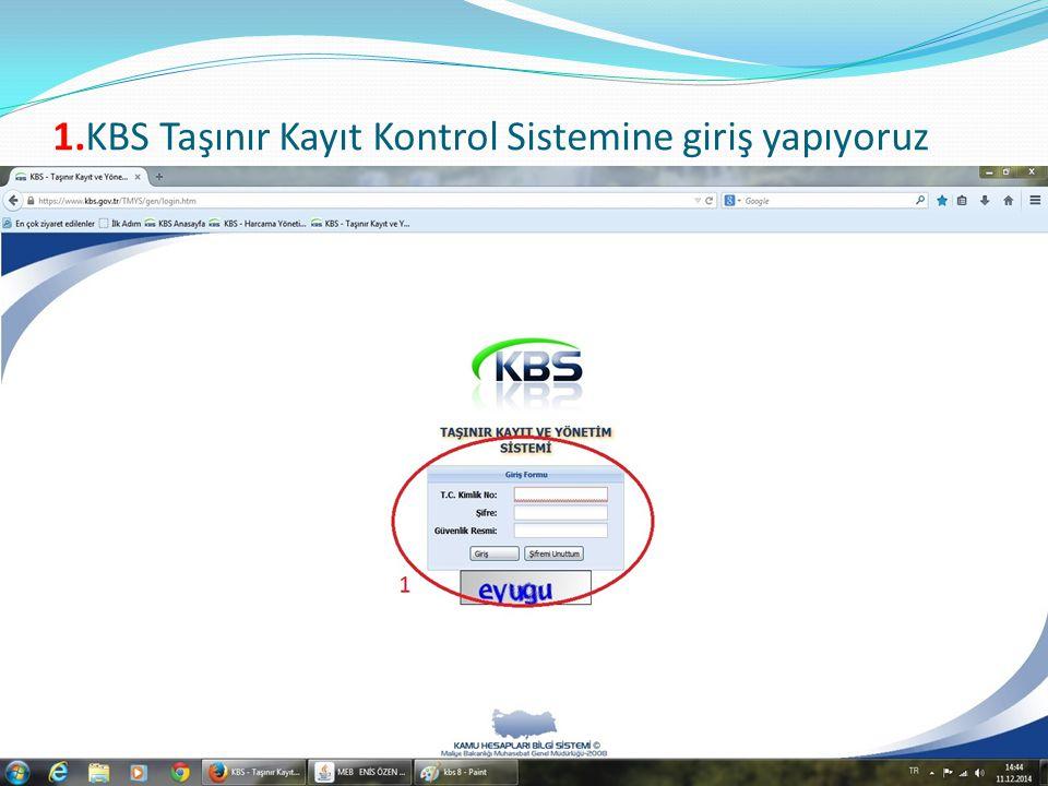 1.KBS Taşınır Kayıt Kontrol Sistemine giriş yapıyoruz