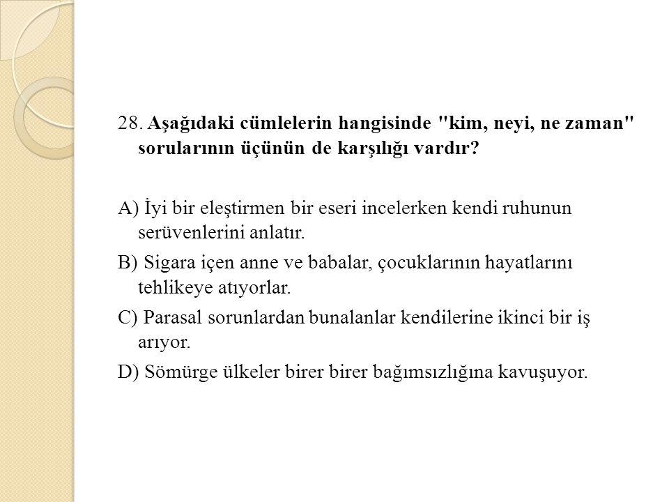 28. Aşağıdaki cümlelerin hangisinde