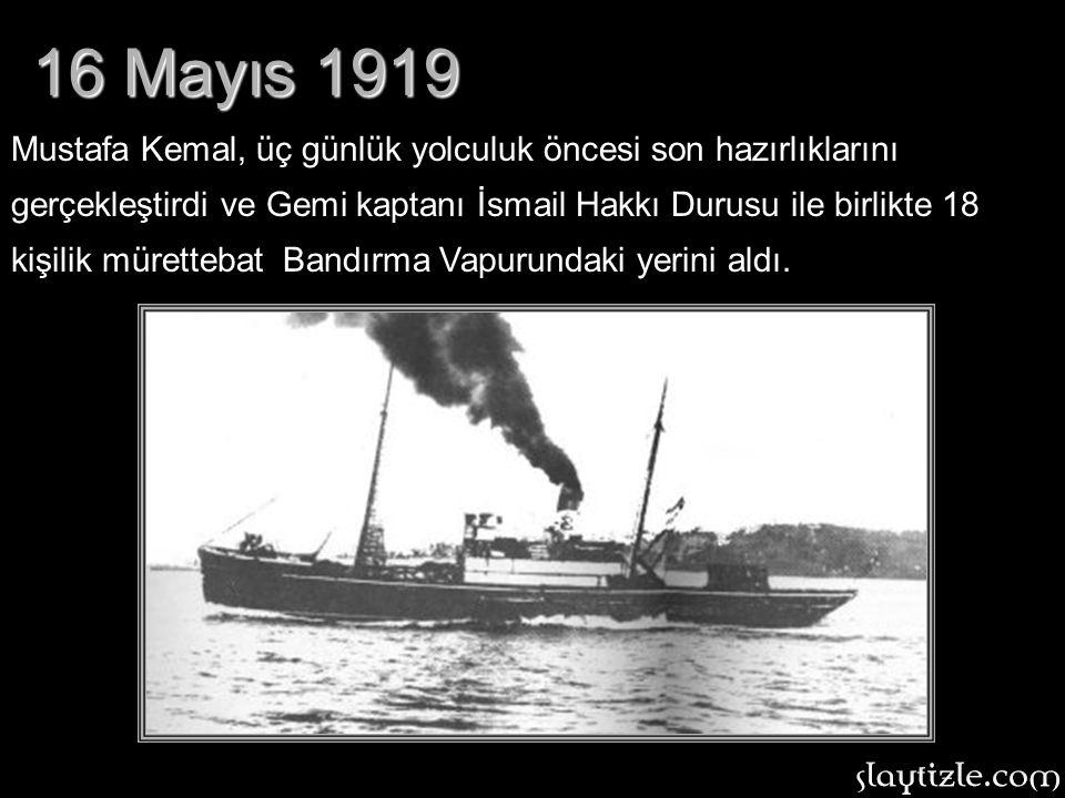 Bu görüşmeden sonra Atatürk, vatanı, içini burkan bitik halinden kurtarmak için atacağı ilk adımın zamanının geldiğini düşündü. Üstelik halkın düşmana
