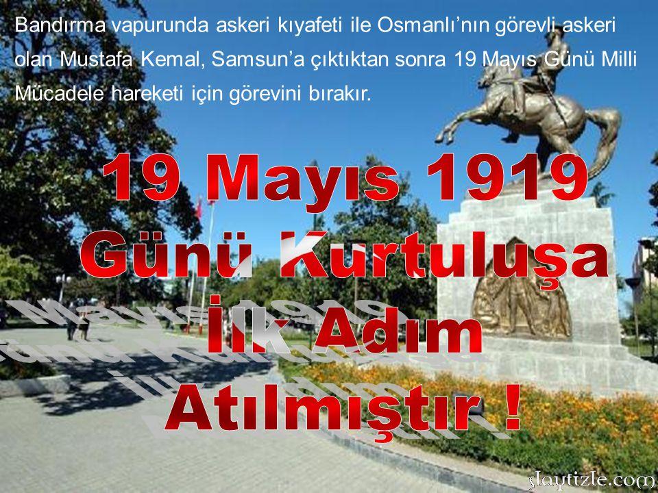 Bandırma vapuru 17 Mayıs günü saatler 21:30'u gösterirken İneboluya ulaşır. Kurtuluş adına dalga kıran Bandırma 18 Mayıs 1919 Pazartesi günü Samsun'a