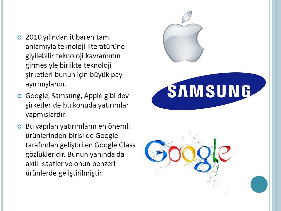 2010 yılından itibaren tam anlamıyla teknoloji literatürüne giyilebilir teknoloji kavramının girmesiyle birlikte teknoloji şirketleri bunun için büyük