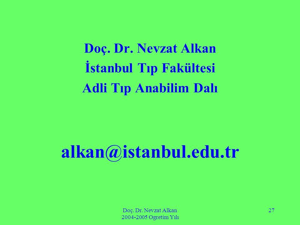 Doç. Dr. Nevzat Alkan 2004-2005 Ogretim Yılı 27 Doç.