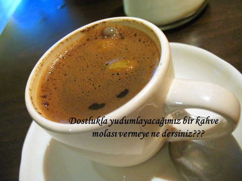 Her kahve aynı değildir bu yüzden... Ben de sizleri sevgiyle pişirilen bir kahve içmeye davet ediyorum… akşam, öğle öncesi, sonrası yada gece kahvesi.