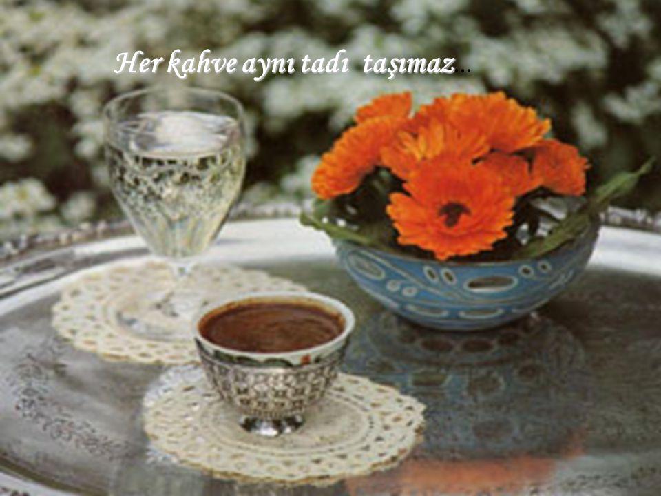 Yorgun olduğunda içtiğin kahve hafifletir seni... Kendine getirir, unutturur günün ağırlığını...