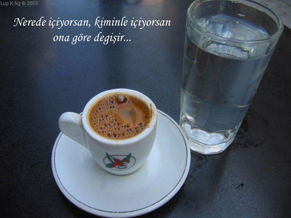 Kahve aynı kahvedir belki...