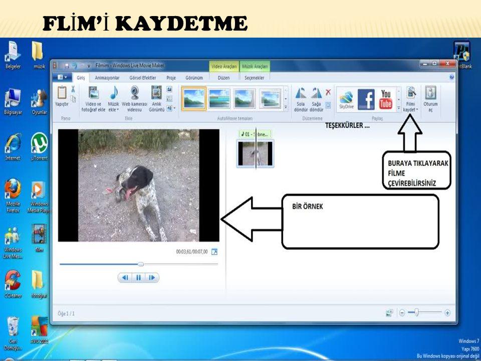 FL İ M' İ KAYDETME