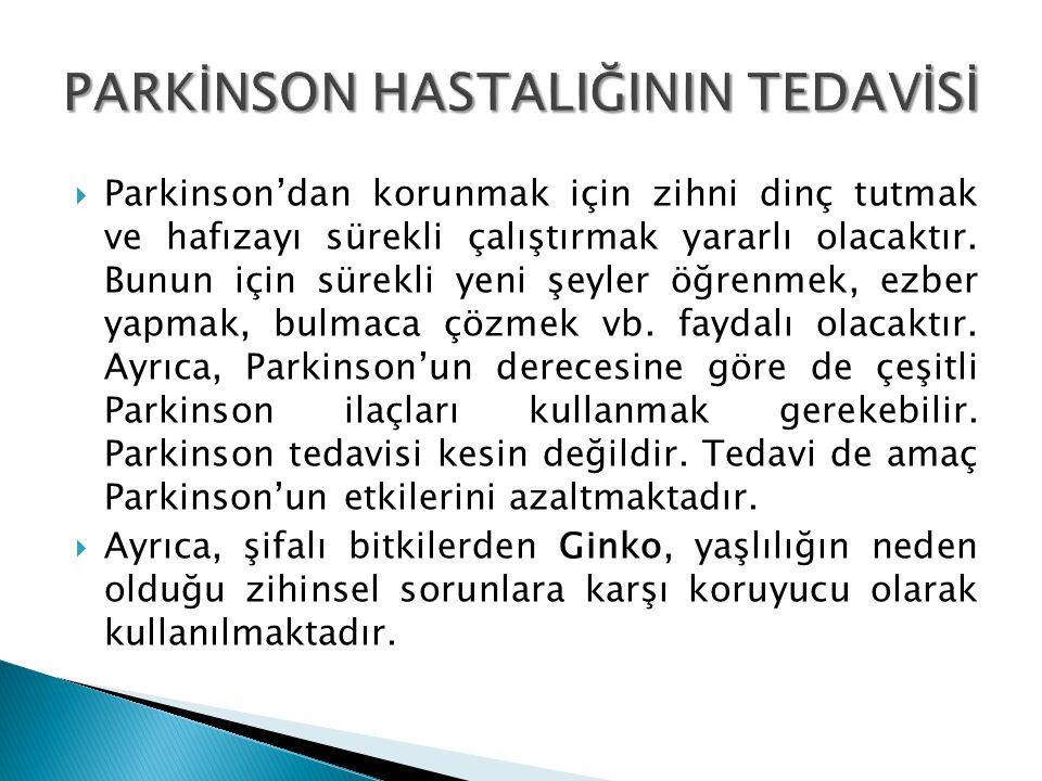  Parkinson'dan korunmak için zihni dinç tutmak ve hafızayı sürekli çalıştırmak yararlı olacaktır.