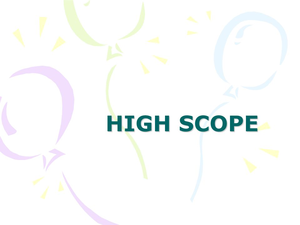 HIGH SCOPE