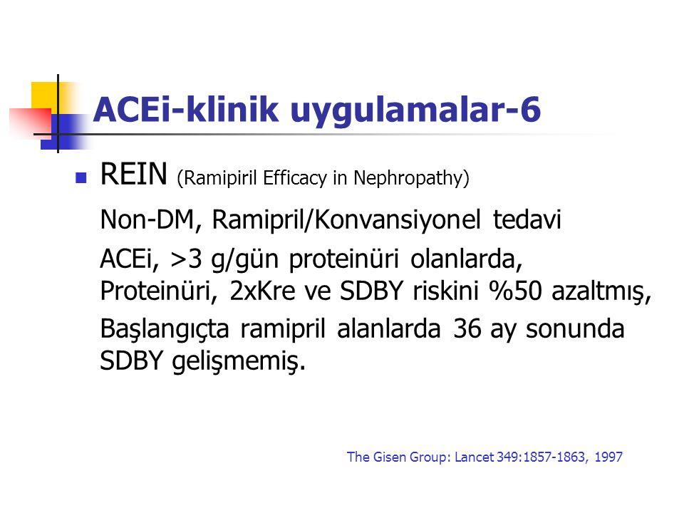 ACEi-klinik uygulamalar-6 REIN (Ramipiril Efficacy in Nephropathy) Non-DM, Ramipril/Konvansiyonel tedavi ACEi, >3 g/gün proteinüri olanlarda, Proteinü