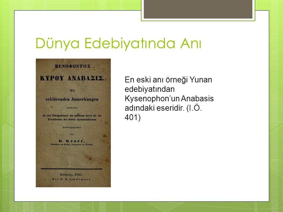 Dünya Edebiyatında Anı En eski anı örneği Yunan edebiyatından Kysenophon'un Anabasis adındaki eseridir.