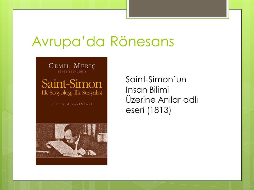 Avrupa'da Rönesans Saint-Simon'un Insan Bilimi Üzerine Anılar adlı eseri (1813)