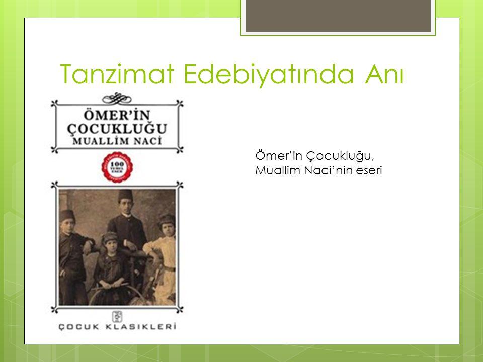 Tanzimat Edebiyatında Anı Ömer'in Çocukluğu, Muallim Naci'nin eseri