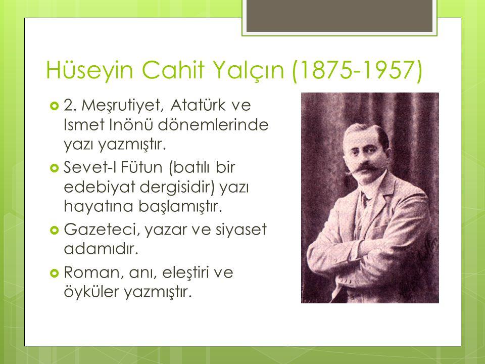Hüseyin Cahit Yalçın (1875-1957)  2.