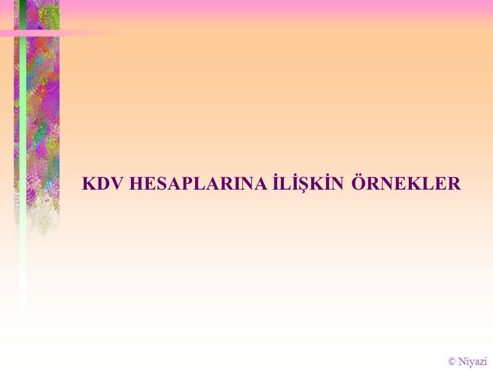 KDV HESAPLARINA İLİŞKİN ÖRNEKLER © Niyazi