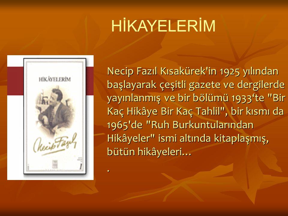 Necip Fazıl Kısakürek'in 1925 yılından başlayarak çeşitli gazete ve dergilerde yayınlanmış ve bir bölümü 1933'te