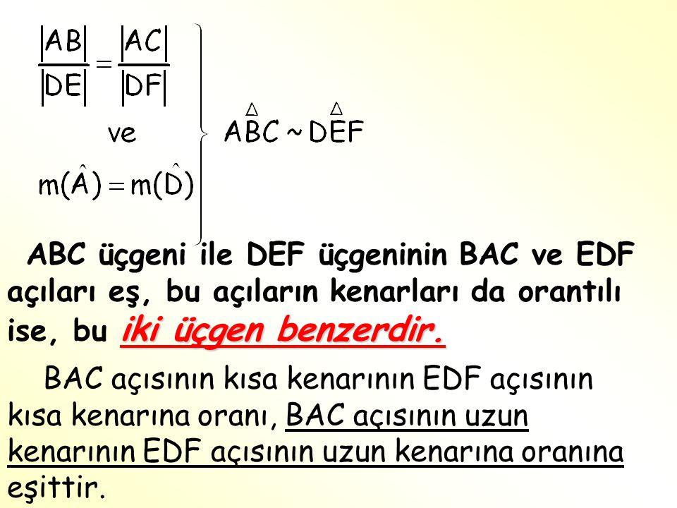 iki üçgen benzerdir. ABC üçgeni ile DEF üçgeninin BAC ve EDF açıları eş, bu açıların kenarları da orantılı ise, bu iki üçgen benzerdir. BAC açısının k