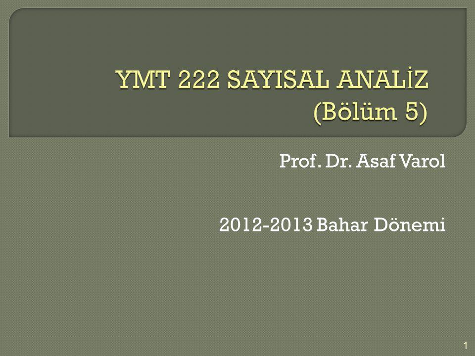 Prof. Dr. Asaf Varol 2012-2013 Bahar Dönemi 1