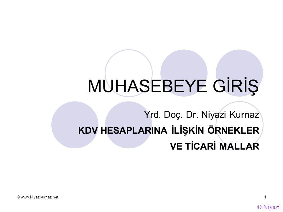 © www.Niyazikurnaz.net1 © Niyazi MUHASEBEYE GİRİŞ Yrd.