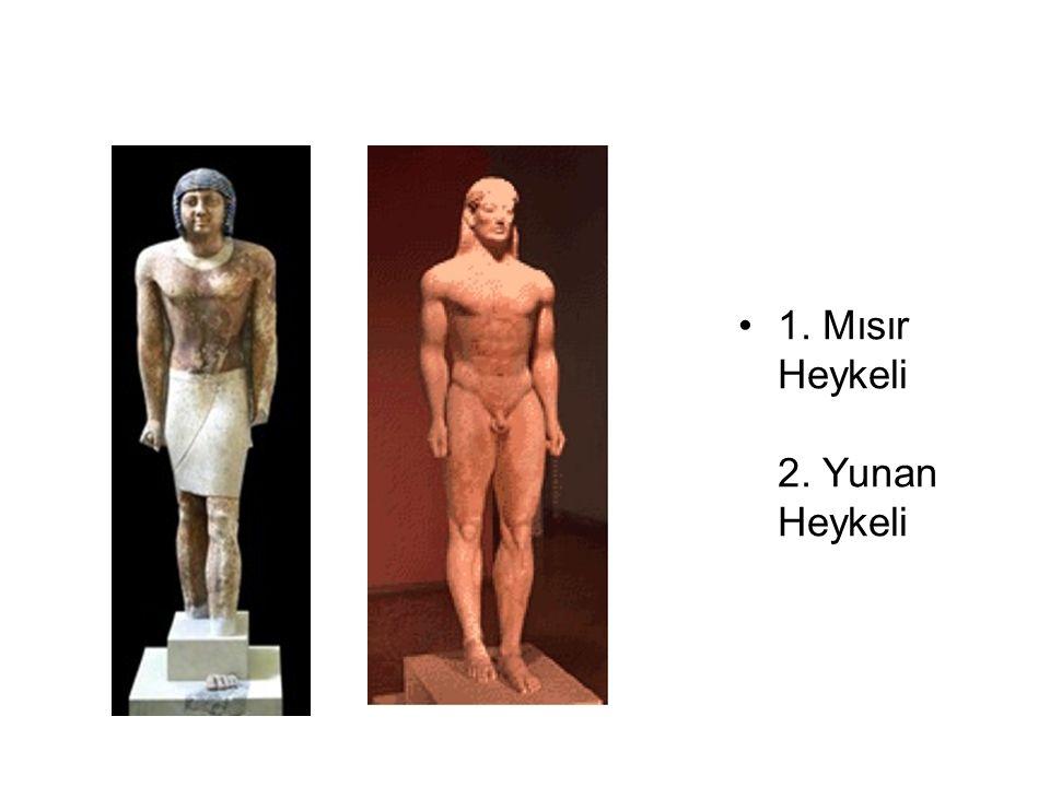 1. Mısır Heykeli 2. Yunan Heykeli