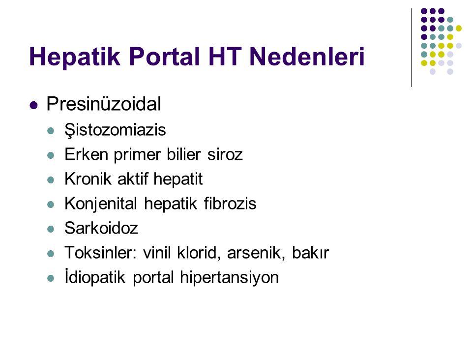 Hepatik Portal HT Nedenleri Presinüzoidal Şistozomiazis Erken primer bilier siroz Kronik aktif hepatit Konjenital hepatik fibrozis Sarkoidoz Toksinler