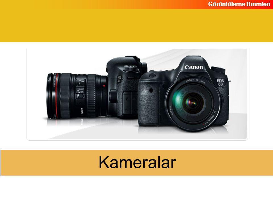Görüntüleme Birimleri Kameralar
