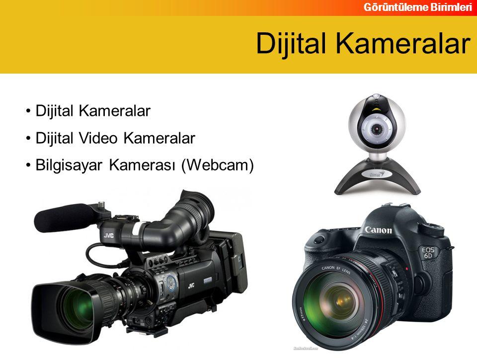Görüntüleme Birimleri Dijital Kameralar Dijital Video Kameralar Bilgisayar Kamerası (Webcam) Dijital Kameralar