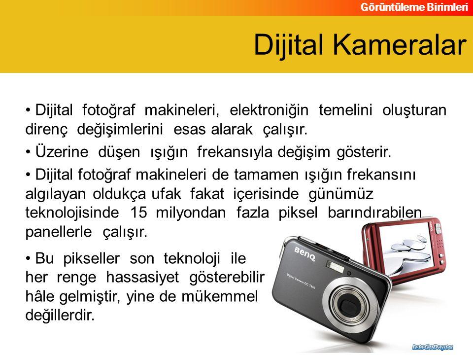 Görüntüleme Birimleri Dijital fotoğraf makineleri, elektroniğin temelini oluşturan direnç değişimlerini esas alarak çalışır. Üzerine düşen ışığın frek
