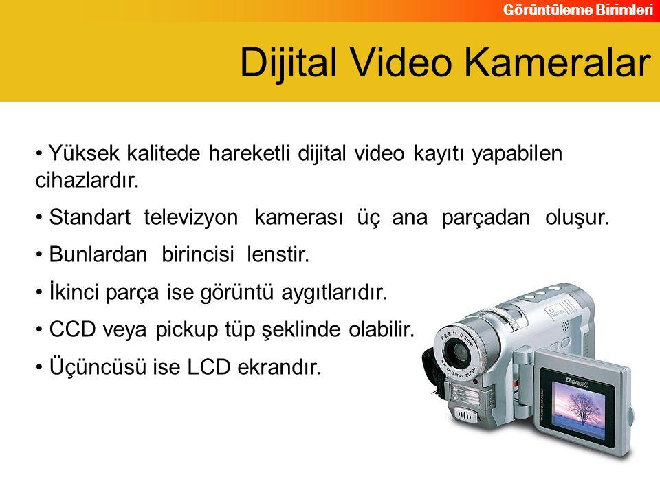 Görüntüleme Birimleri Yüksek kalitede hareketli dijital video kayıtı yapabilen cihazlardır. Standart televizyon kamerası üç ana parçadan oluşur. Bunla
