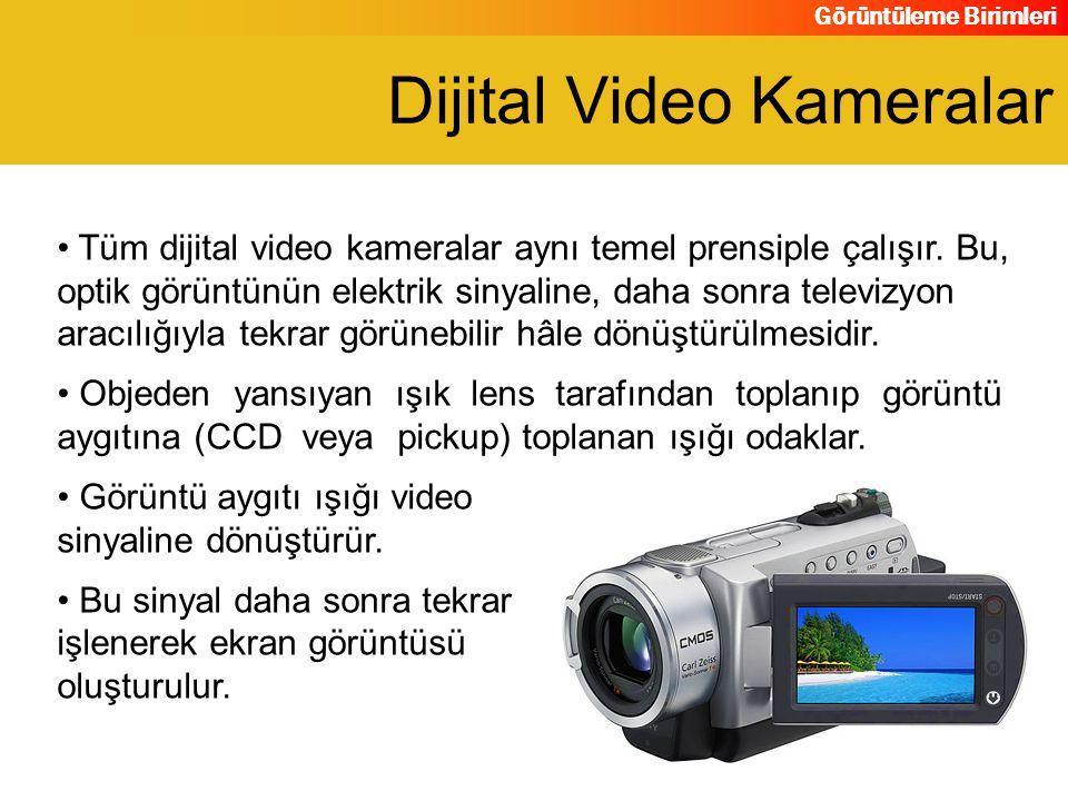 Görüntüleme Birimleri Tüm dijital video kameralar aynı temel prensiple çalışır. Bu, optik görüntünün elektrik sinyaline, daha sonra televizyon aracılı