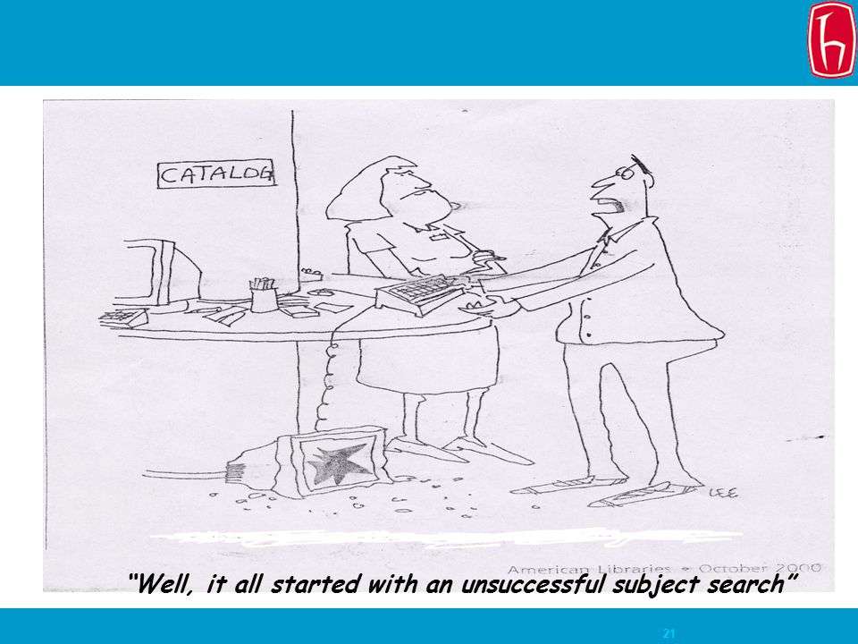 "21 ""Well, it all started with an unsuccessful subject search"""