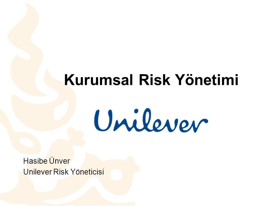 Kurumsal Risk Yönetimi Hasibe Ünver Unilever Risk Yöneticisi