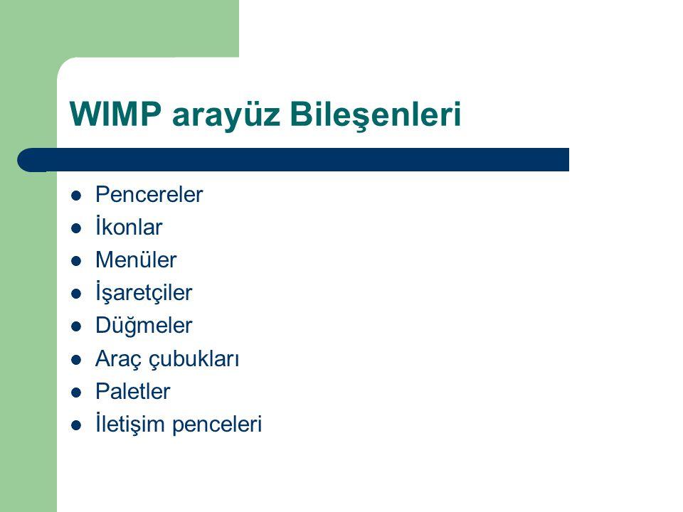 Etkileşim Çeşitleri (Kullanıcı/sistem diyalogunun doğası) Komut Satırı arayüzü Menüler Doğal dil Soru-cevap ve sorgu Form doldurma ve tablolama WIMP N