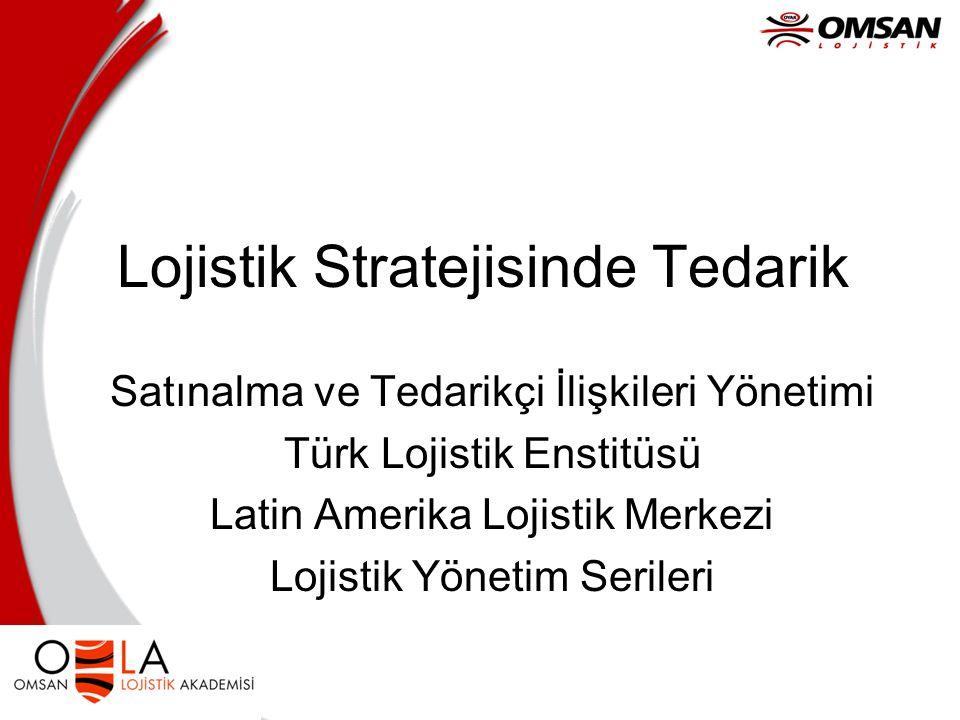 Lojistik Stratejisinde Tedarik Satınalma ve Tedarikçi İlişkileri Yönetimi Türk Lojistik Enstitüsü Latin Amerika Lojistik Merkezi Lojistik Yönetim Seri