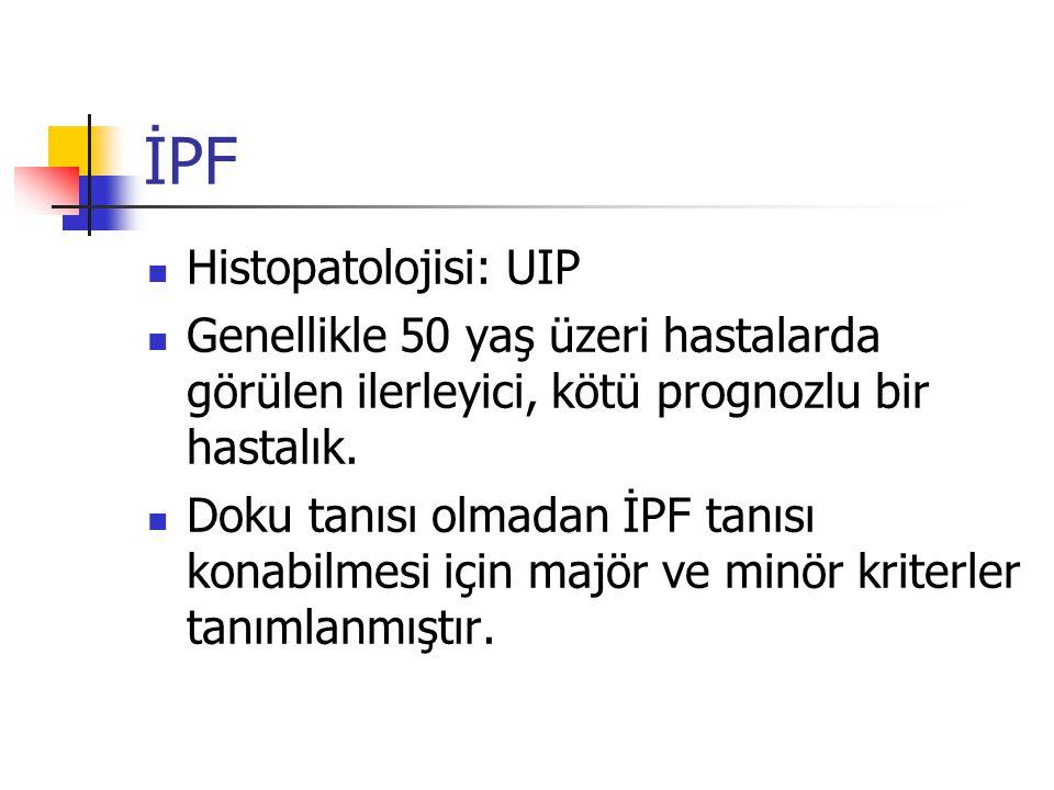 İPF Histopatolojisi: UIP Genellikle 50 yaş üzeri hastalarda görülen ilerleyici, kötü prognozlu bir hastalık. Doku tanısı olmadan İPF tanısı konabilmes