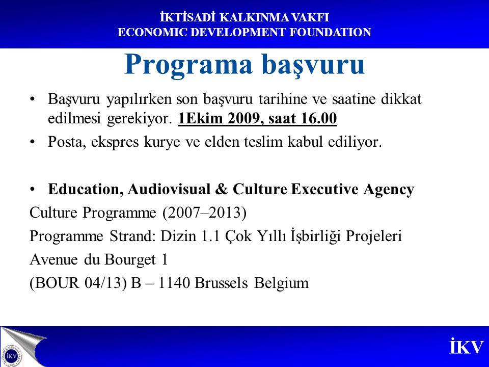 İKV İKTİSADİ KALKINMA VAKFI ECONOMIC DEVELOPMENT FOUNDATION Programa başvuru Posta, ekspres kurye ve elden teslim / Online Başvuru Education, Audiovisual & Culture Executive Agency Culture Programme (2007–2013) Programme Strand: Dizin 1.2.2.