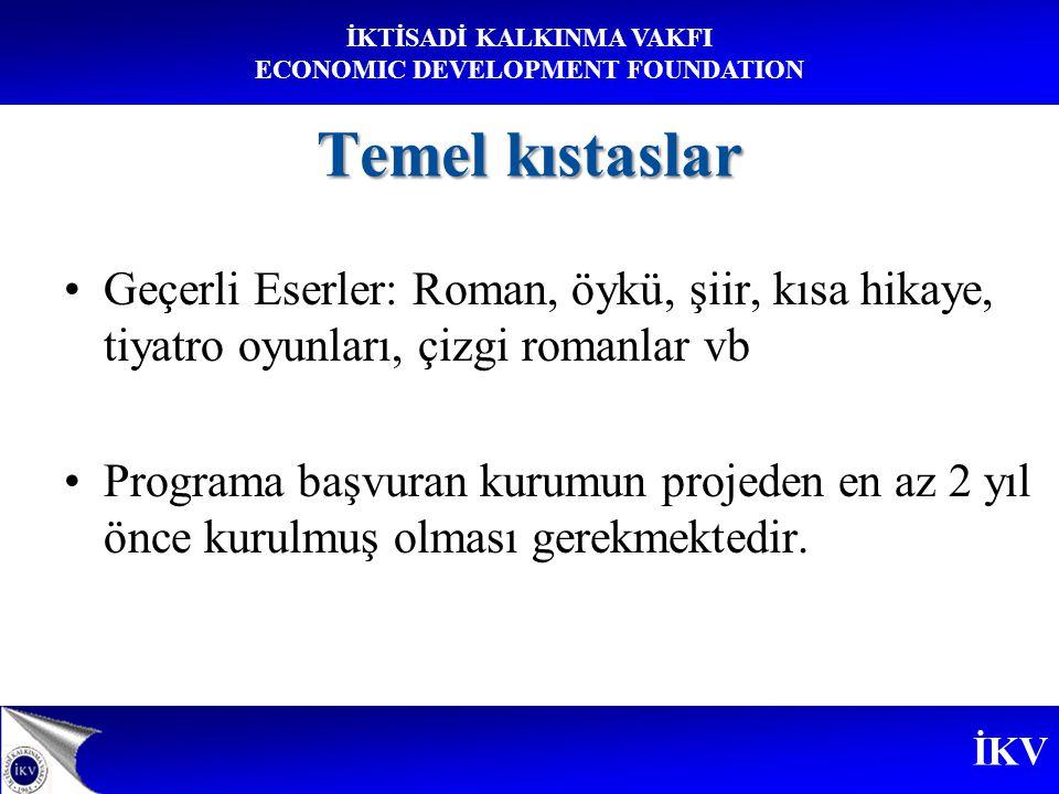 İKV İKTİSADİ KALKINMA VAKFI ECONOMIC DEVELOPMENT FOUNDATION Seçim kriterleri 2.