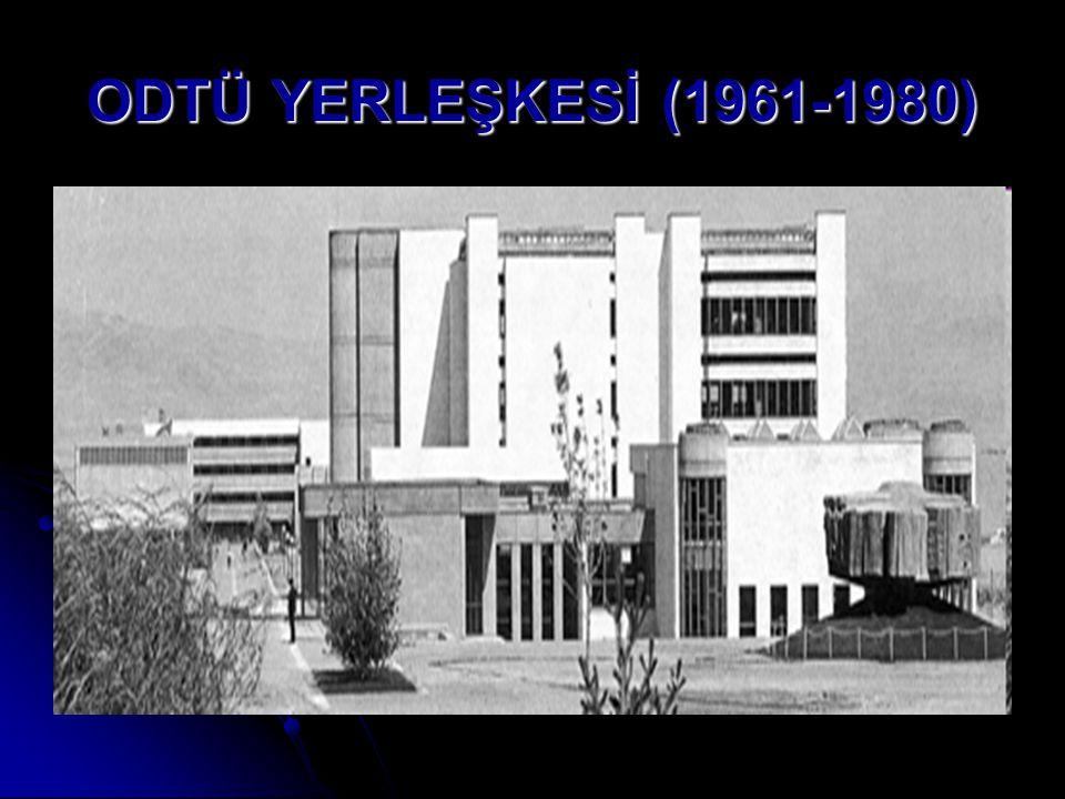ODTÜ YERLEŞKESİ (1961-1980)