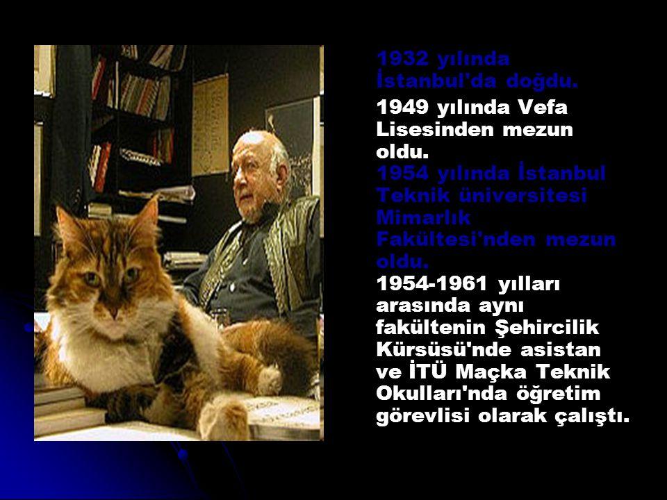1932 yılında İstanbul'da doğdu. 1949 yılında Vefa Lisesinden mezun oldu. 1954 yılında İstanbul Teknik üniversitesi Mimarlık Fakültesi'nden mezun oldu.