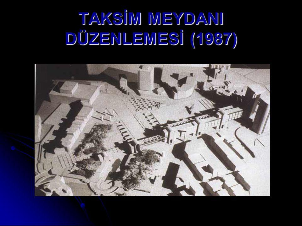 TAKSİM MEYDANI DÜZENLEMESİ (1987)