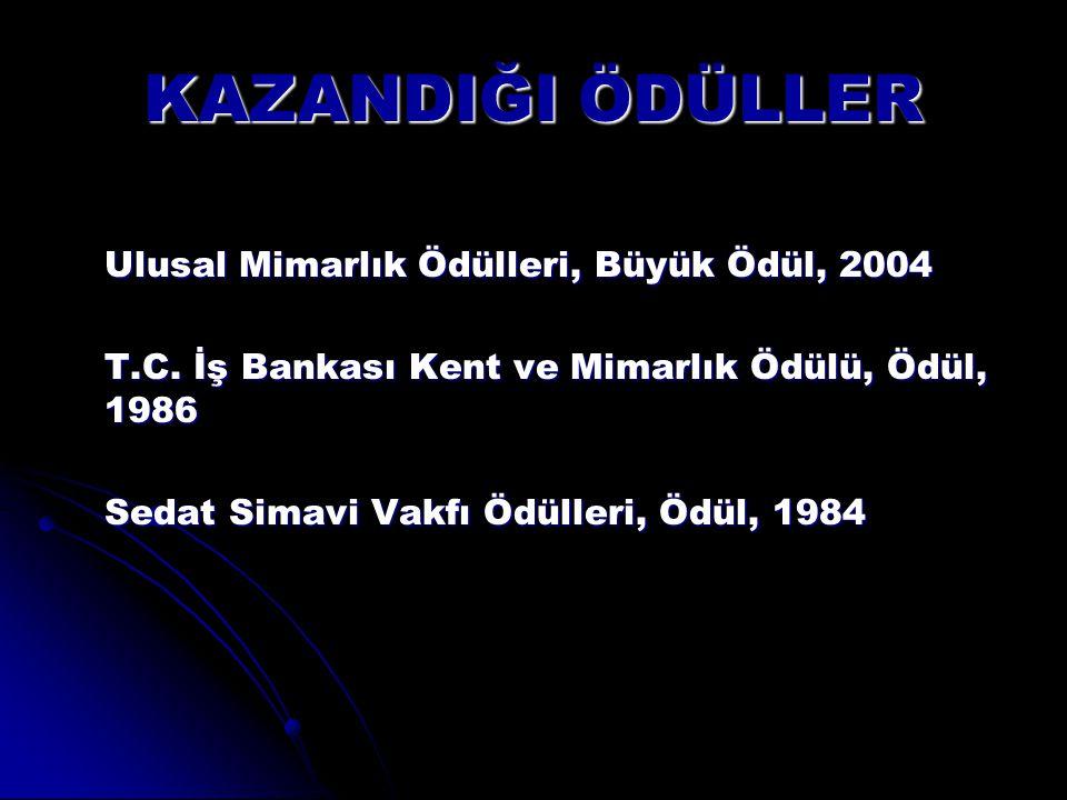 PROJE ÖDÜLLERİ Ağa Han Mimarlık Ödülleri, Mimarlık Ödülü, (TBMM Camii Kompleksi, 1995) Türkiye Prefabrik Birliği Ödülü, Ödül, (TBMM Halkla İlişkiler Binası, 1991)