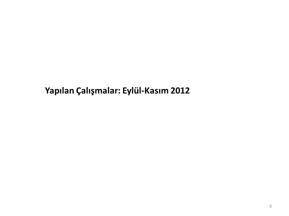 6 Yapılan Çalışmalar: Eylül-Kasım 2012