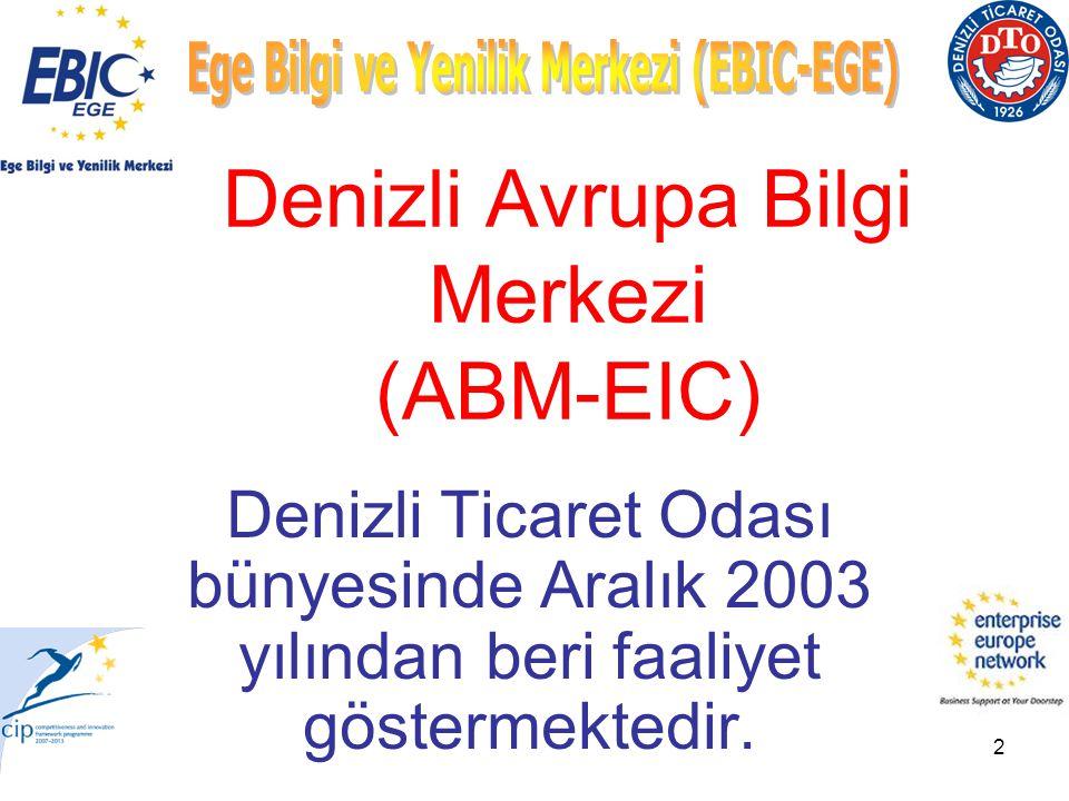 2 Denizli Avrupa Bilgi Merkezi (ABM-EIC) Denizli Ticaret Odası bünyesinde Aralık 2003 yılından beri faaliyet göstermektedir.