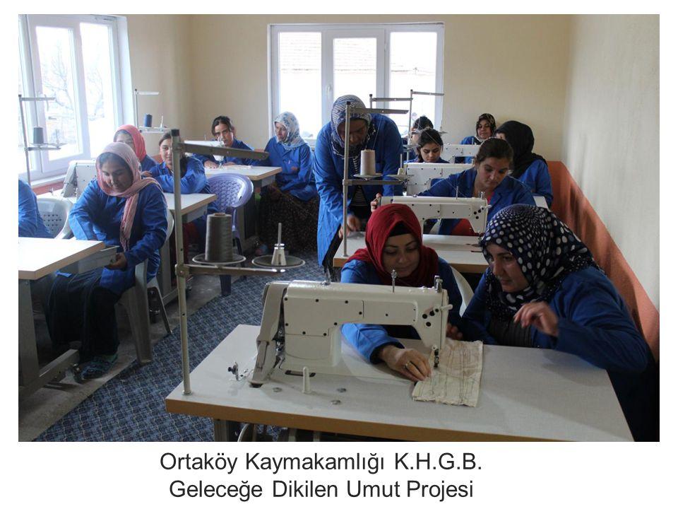 Ortaköy Kaymakamlığı K.H.G.B. Geleceğe Dikilen Umut Projesi