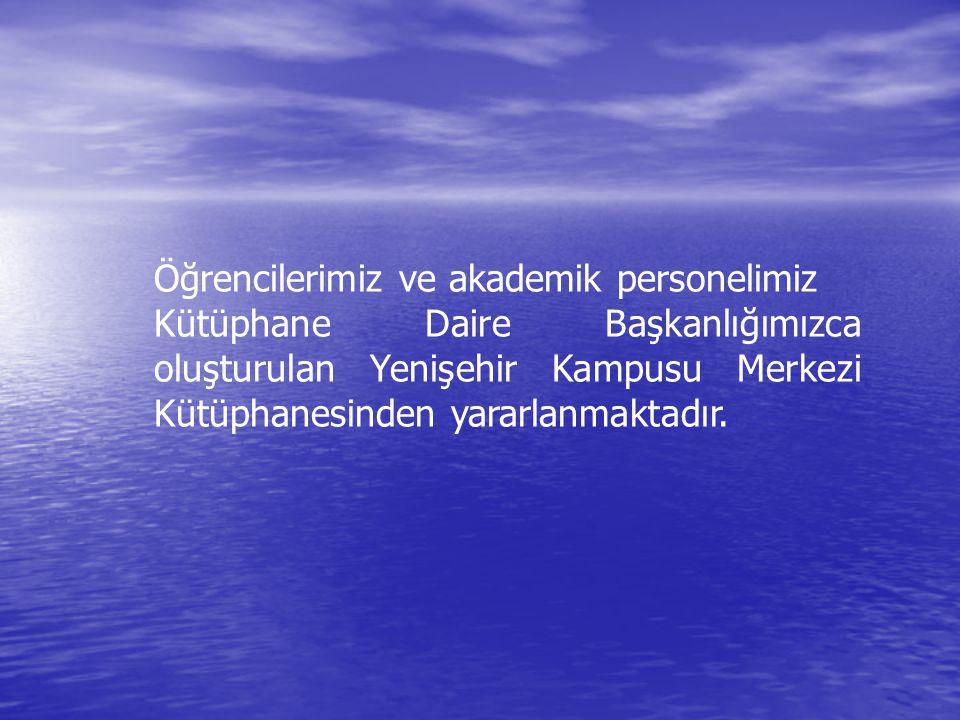 Öğrencilerimiz ve akademik personelimiz Kütüphane Daire Başkanlığımızca oluşturulan Yenişehir Kampusu Merkezi Kütüphanesinden yararlanmaktadır.