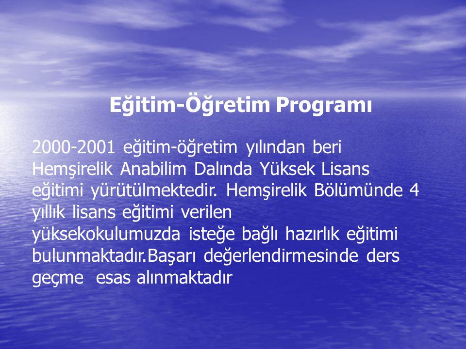 Eğitim-Öğretim Programı 2000-2001 eğitim-öğretim yılından beri Hemşirelik Anabilim Dalında Yüksek Lisans eğitimi yürütülmektedir. Hemşirelik Bölümünde