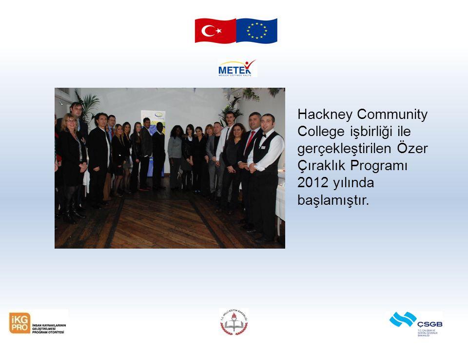Hackney Community College işbirliği ile gerçekleştirilen Özer Çıraklık Programı 2012 yılında başlamıştır.