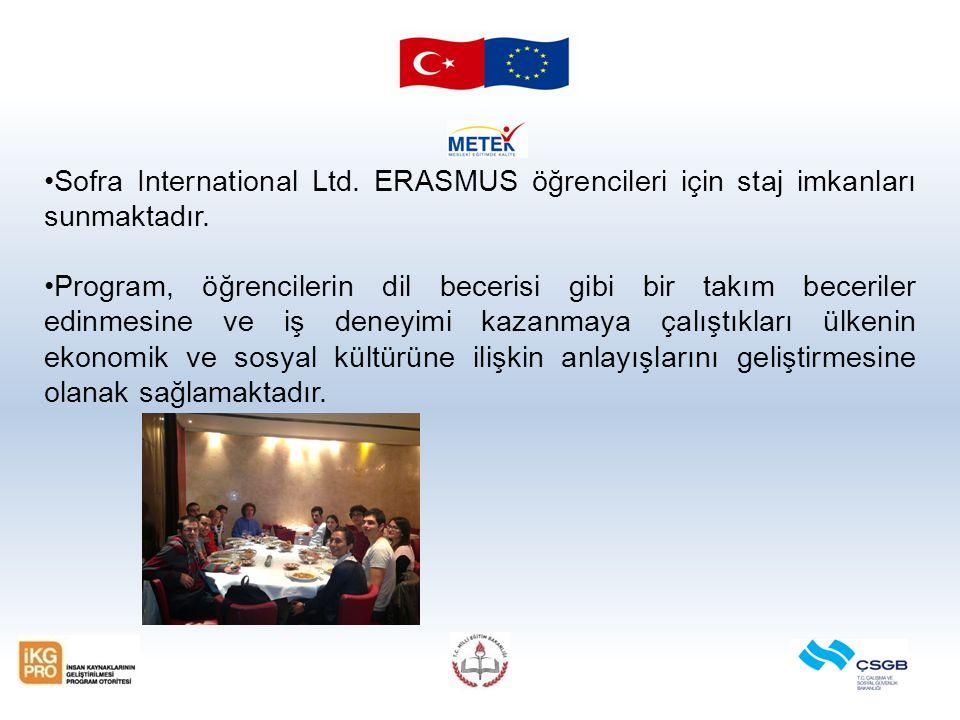 Sofra International Ltd. ERASMUS öğrencileri için staj imkanları sunmaktadır.