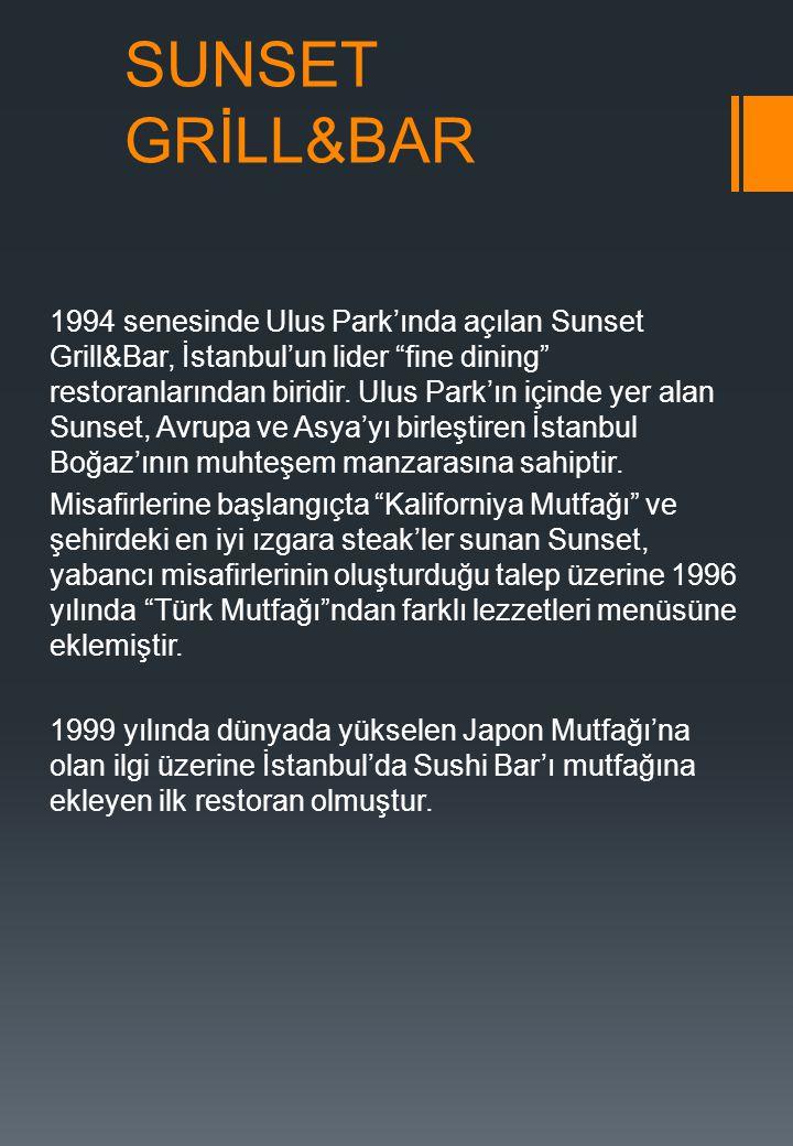 SUNSET GRİLL&BAR 1994 senesinde Ulus Park'ında açılan Sunset Grill&Bar, İstanbul'un lider fine dining restoranlarından biridir.