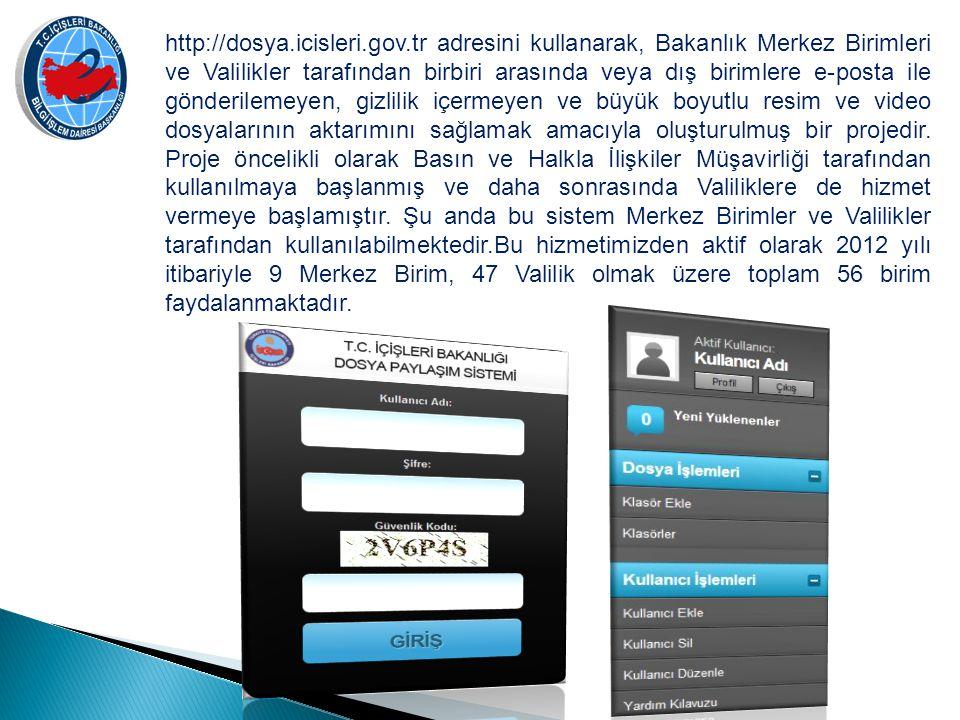 http://dosya.icisleri.gov.tr adresini kullanarak, Bakanlık Merkez Birimleri ve Valilikler tarafından birbiri arasında veya dış birimlere e-posta ile g